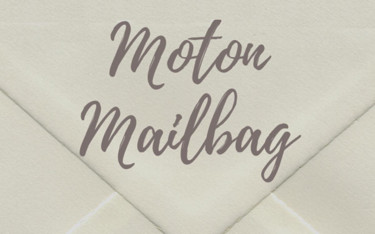 Moton mailbag